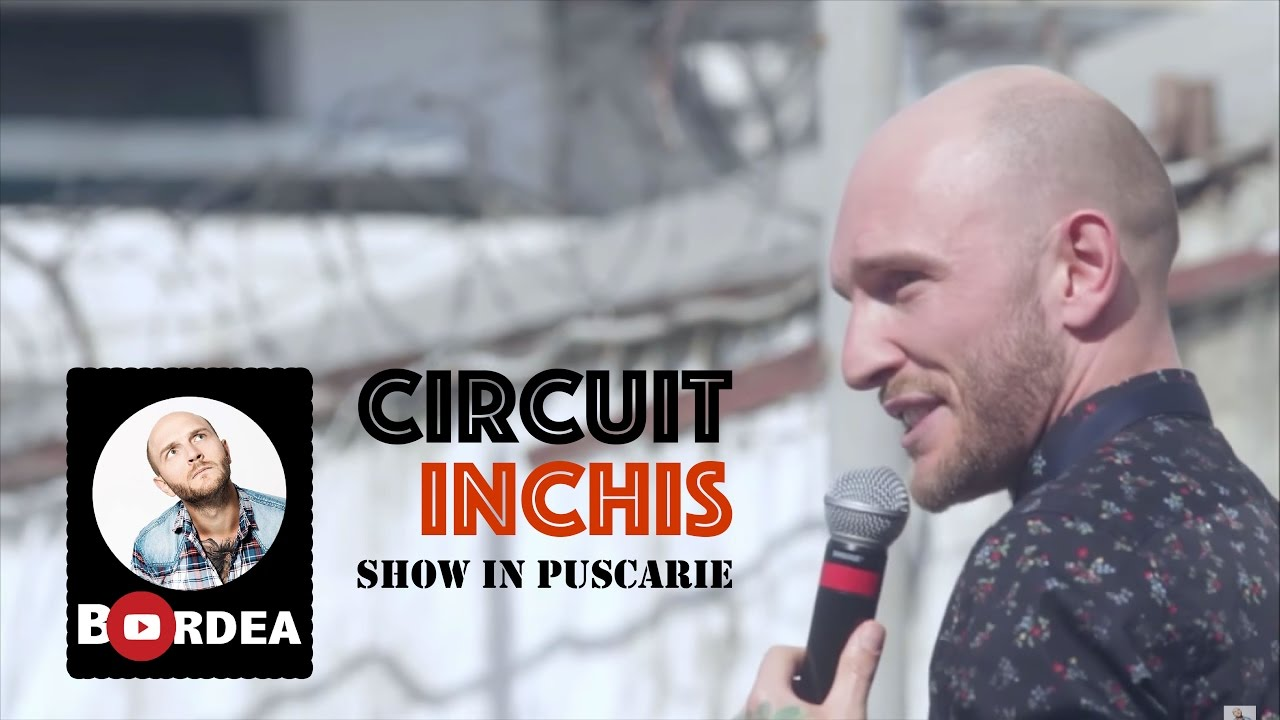 Bordea - CIRCUIT INCHIS (show in puscarie)   Stand-up comedy
