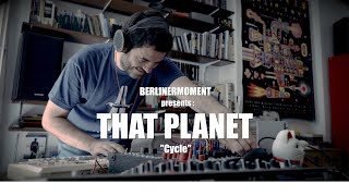 BerlinerMoment : ThatPlanet - Cycle