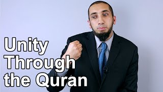Unity Through the Quran - Nouman Ali Khan - Quran Weekly