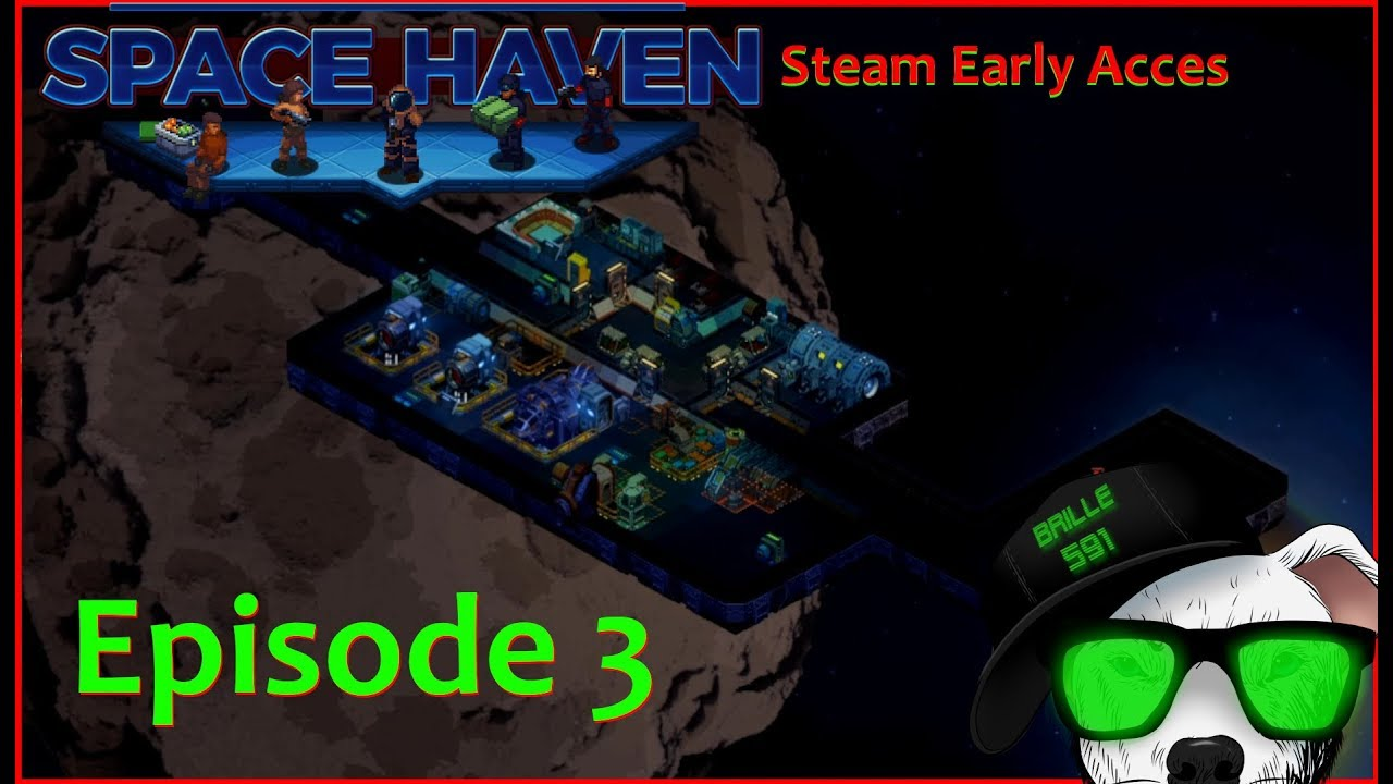 Space Haven | Staffel 3 | Episode 3 | [Let's Play Deutsch German] Steam Early Acces