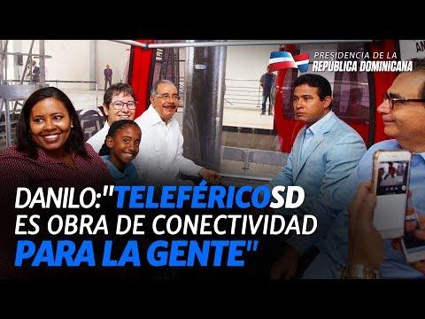 Presidente Danilo Medina, recorrido por el Teleférico de Santo Domingo