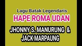 Download Mp3 Hape Roma Udan - Jhonny S. Manurung & Jack Marpaung  Lagu Batak Legendaris