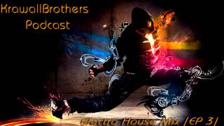 KB Podcast [EP 3] Electro House Mix [HD]