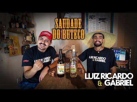 Luiz Ricardo E Gabriel - Saudade Do Buteco (Clipe Oficial)