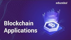 Blockchain Applications | Top 5 Decentralized Applications | Blockchain Training | Edureka