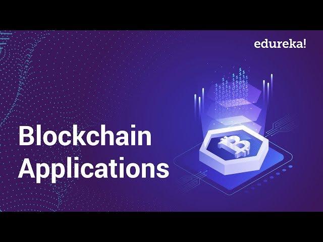 Blockchain Applications | Top 5 Decentralized Applications | Blockchain Training | Edureka