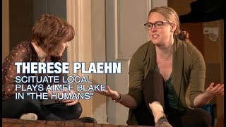 """Scituate Local Therese Plaehn Plays Aimee Blake in """"THE HUMANS"""""""