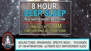 Good Night 8 Hour Deep Sleep with I AM Affirmations Music Guided Meditation Paul Santisi