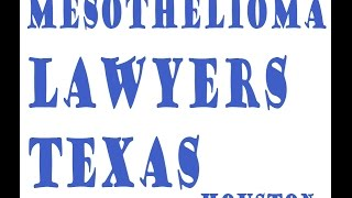 mesothelioma lawyers texas | mesothelioma attorney texas | mesothelioma lawyers houston texas