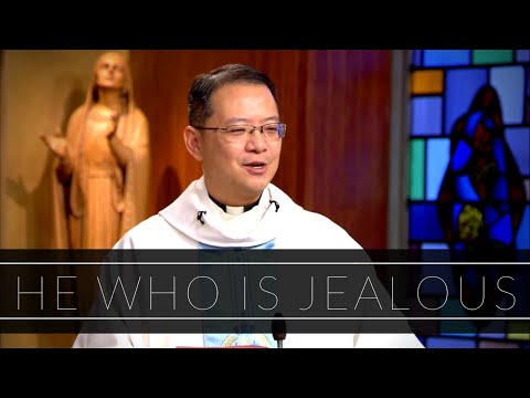 He Who Is Jealous | Homily: Father John Luong