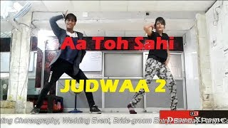 Aa Toh Sahi | Judwaa 2 | Freestyle Dance | Choreography by DX Dance Xtreme