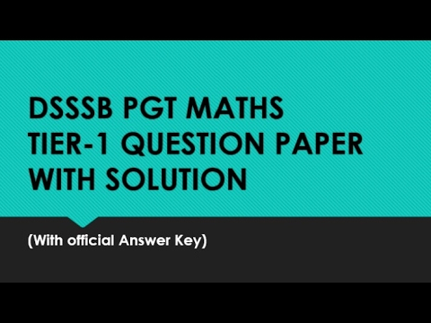 DSSSB PGT maths tier-1 paper (part -1) with official answer key and ...