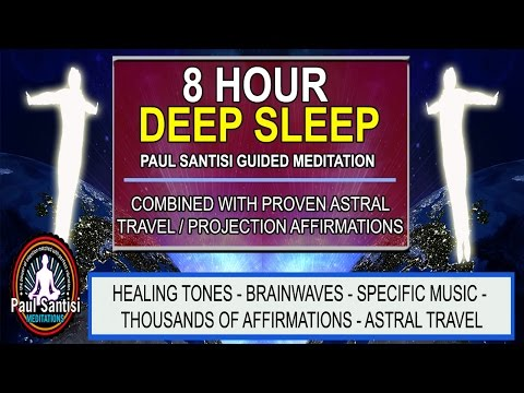 Good Night 8 Hour Deep Sleep Astral Projection Affirmations Music Guided Meditation Paul Santisi