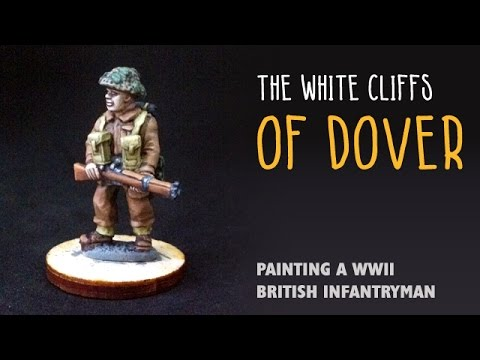 The white cliffs of Dover: Painting a WWII British infantryman