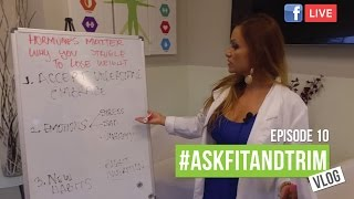 Hormones Matter - Why women struggle to lose weight. #askfitandtrim 10 Vlog