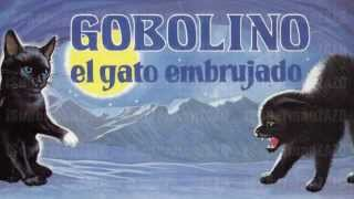 CUENTA CUENTOS: GOBOLINO, EL GATO EMBRUJADO (ESPAÑOL LATINO)
