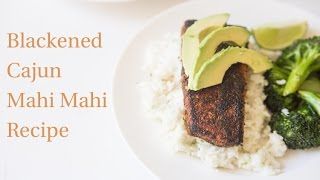 Paleo Blackened Cajun Mahi Mahi Recipe