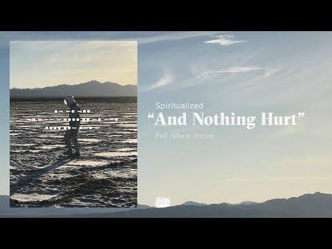 Spiritualized - And Nothing Hurt Full (Album Stream)