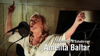 Encuentro en el Estudio con Amelita Baltar [HD]
