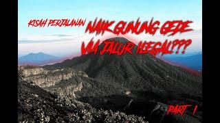 Pendakian Gunung Gede Pangrango via jalur ilegal Part1 | NGABASO (Ngaghibah Bareng Sobat)