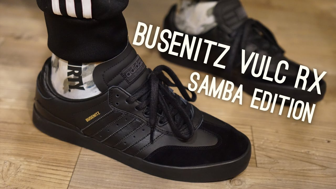 eda18973627 Adidas Skateboarding Busenitz Vulc RX (Samba Edition) Overview - YouTube