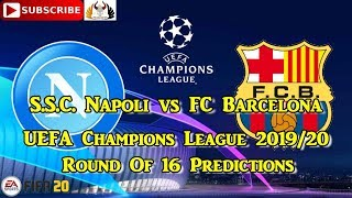 25th february 2020 s.s.c. napoli vs fc barcelona | 2019-20 uefa champions league round of 16 predictions fifa 20 subscribe & turn on notifications if you l...