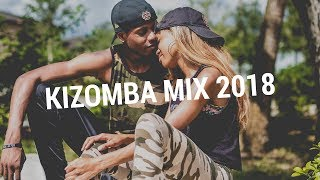 Kizomba Mix 2018 - The Best Kizomba Music For Happy Days Vol 2