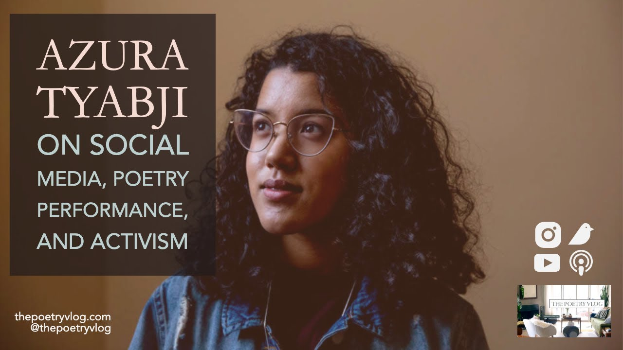 How to Navigate Social Media, Poetry Performance, and Activism w/ AZURA TYABJI #activismpoetry