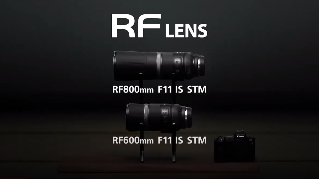 Introducing the RF600mm F11 IS STM & RF800mm F11 IS STM (Canon Official)