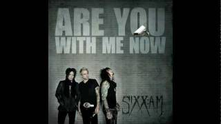 Sixx:A.M. - Are You With Me Now