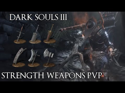 dark souls 3 strength weapons pvp youtube