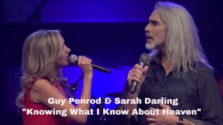 "Guy Penrod & Sarah Darling ""Knowing What I Know About Heaven"" LIVE IN CONCERT!"