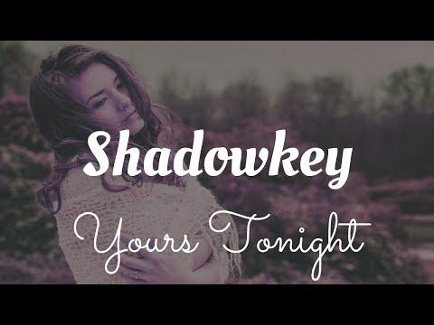 shadowkey---yours-tonight-ft.-chelsea-paige-(serhat-durmus-remix)-2019