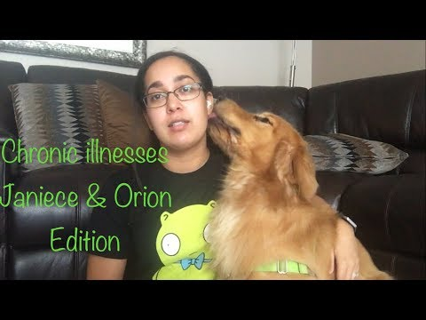 Chronic Illnesses 😎Janiece & 🐶Orion Edition