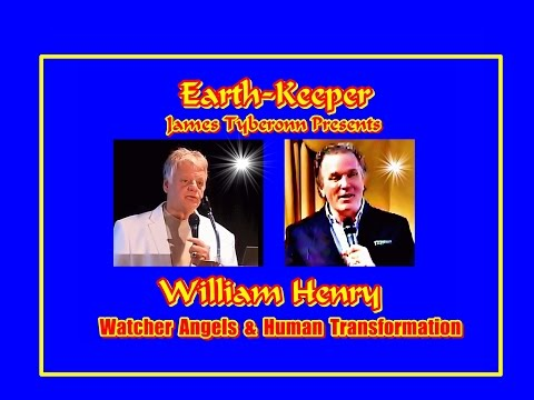 Earth-Keeper Presents William Henry - Watcher Angels & Human Transformation