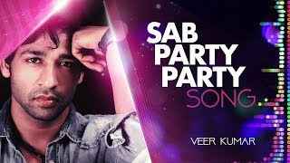 PARTY PARTY Song with Lyrics || VEER KUMAR ||
