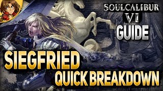 SoulCalibur 6 Guide Siegfried Quick Breakdown Tutorial with Pantocrator