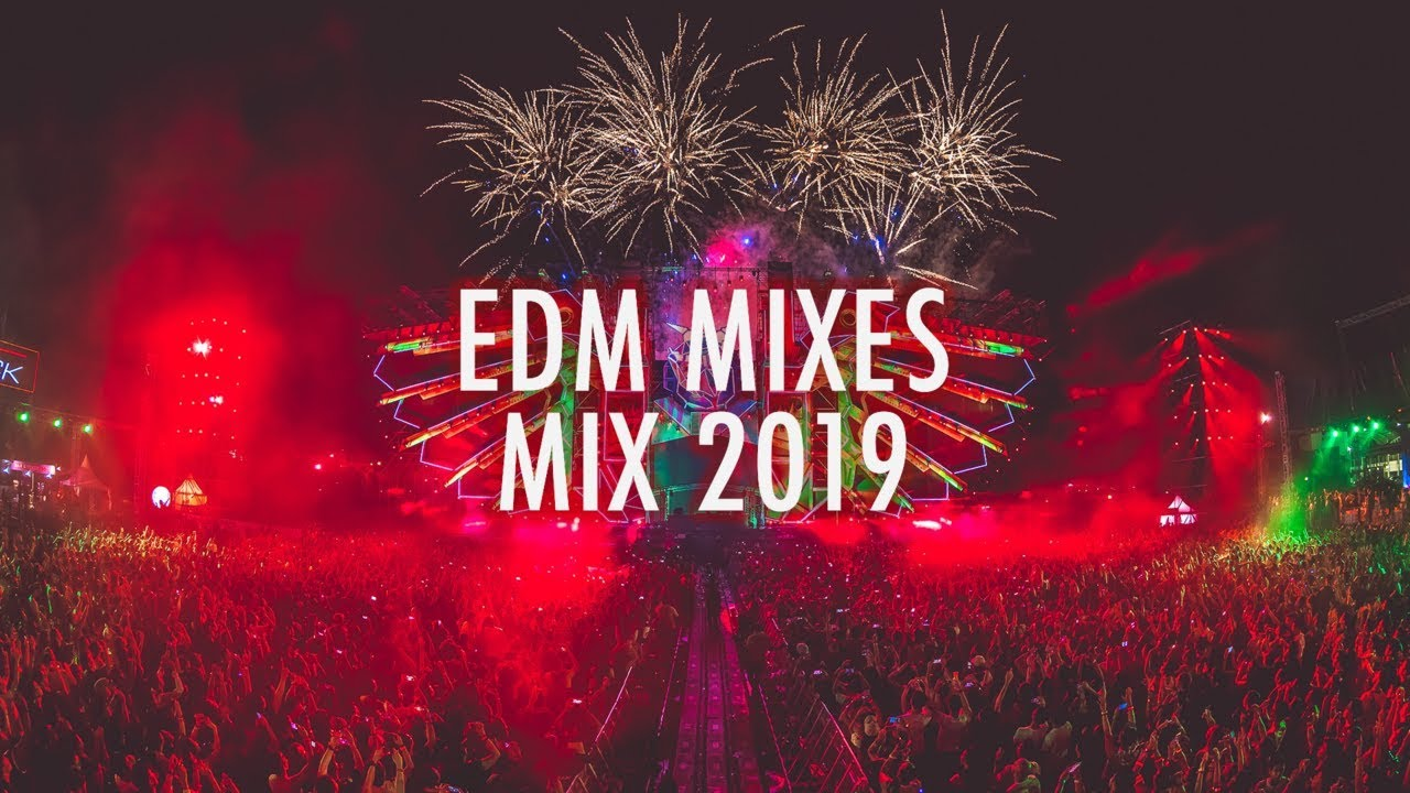 EDM Mixes of Popular Songs 2019 Best EDM Music - YouTube