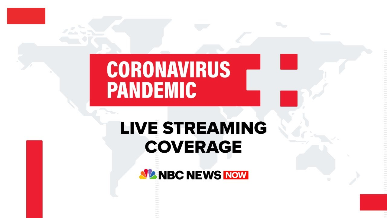 Watch Live: Coronavirus Pandemic Coverage – May 20 | NBC News NOW