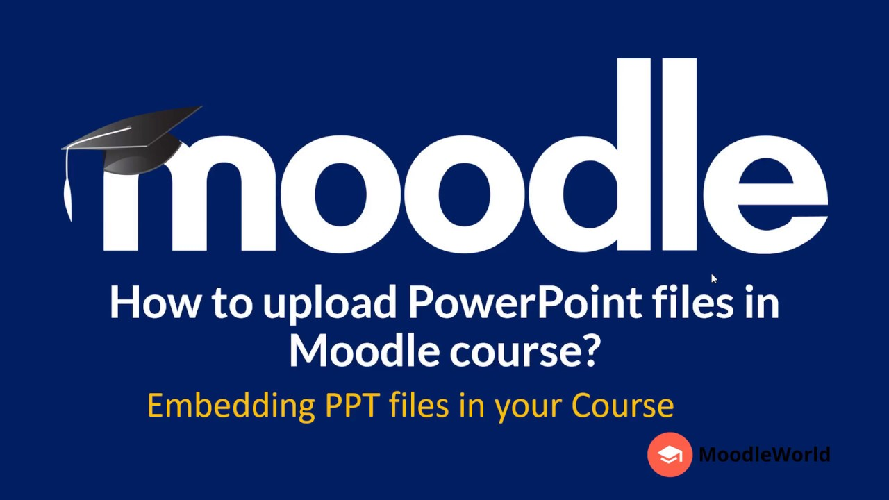 moodleworld how to upload powerpoint files in moodle youtube
