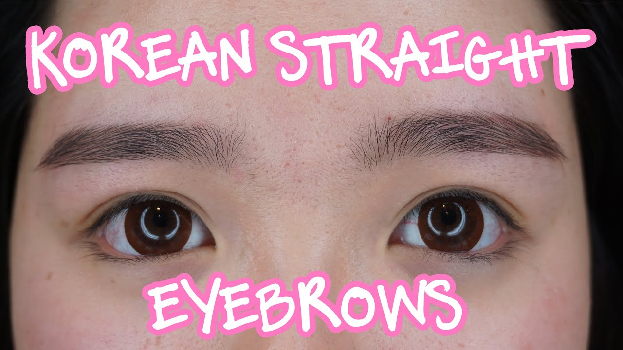Korean Straight Eyebrows How To Youtube