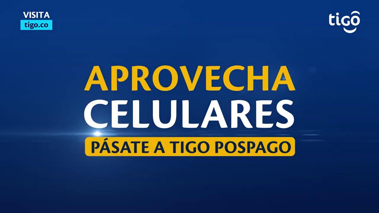 ¡Compra celulares y Pásate a Tigo!
