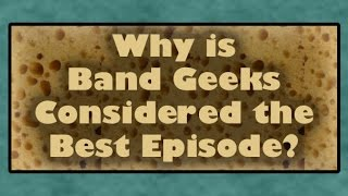 Why is Band Geeks Considered the Best Episode? [Square Theory]