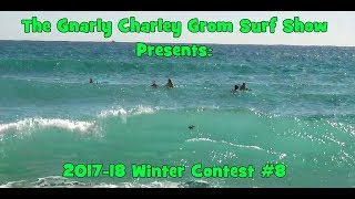 Gnarly Charley Surf Show - Winter Contest #8 - March 3rd 2018