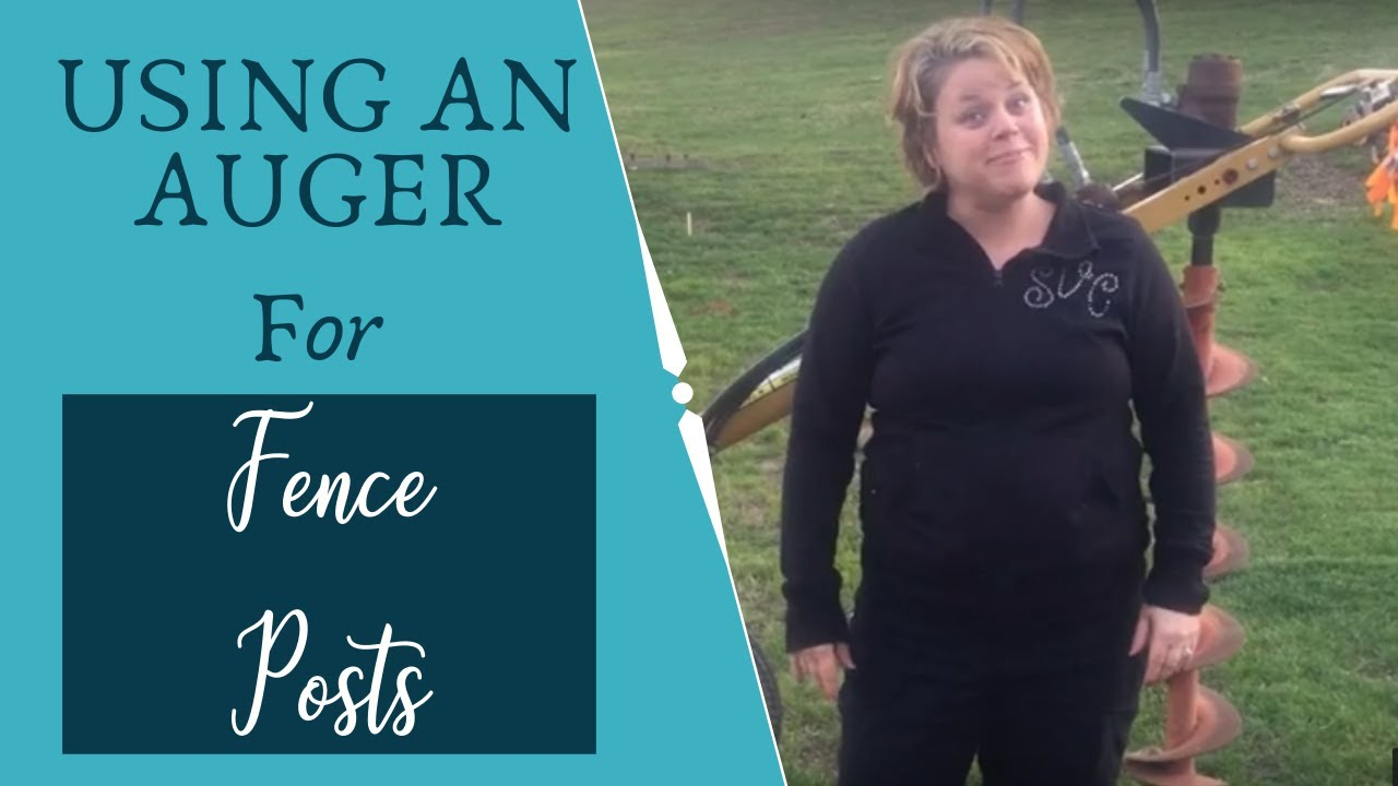 Using Auger To Dig For Fence Posts Youtube