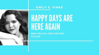 Happy Days Are Here Again | Ben Selvin Orchestra | Cover by Emily E. Finke