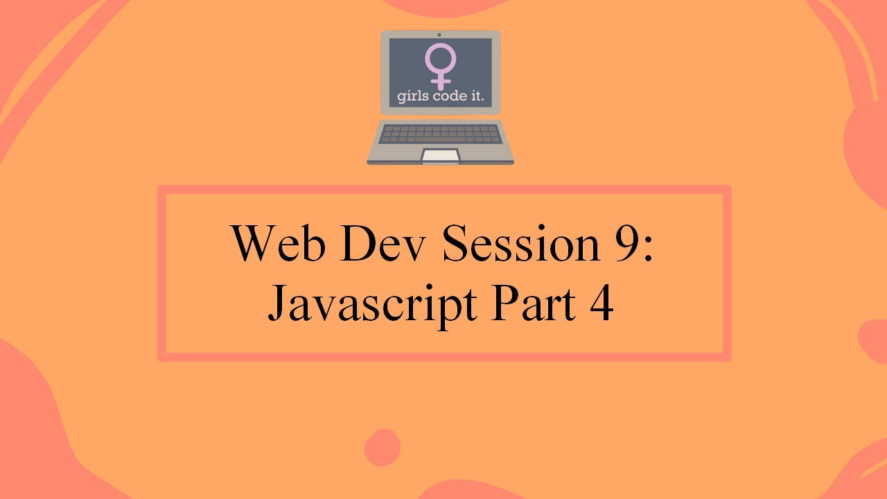 Web Dev Session 9: Javascript Part 4