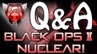 Q&A Answers - Black Ops 2 Nuclear!