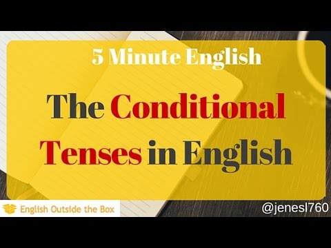 5 Minute English | The Conditional Tenses in English