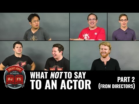 What NOT To Say To An Actor: Part 2